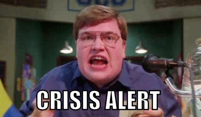 Crisis alert!